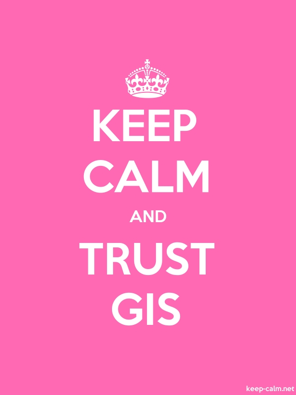 KEEP CALM AND TRUST GIS - white/pink - Default (600x800)