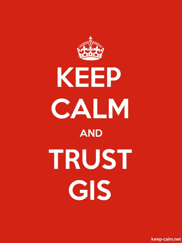 KEEP CALM AND TRUST GIS - white/red - Default (600x800)