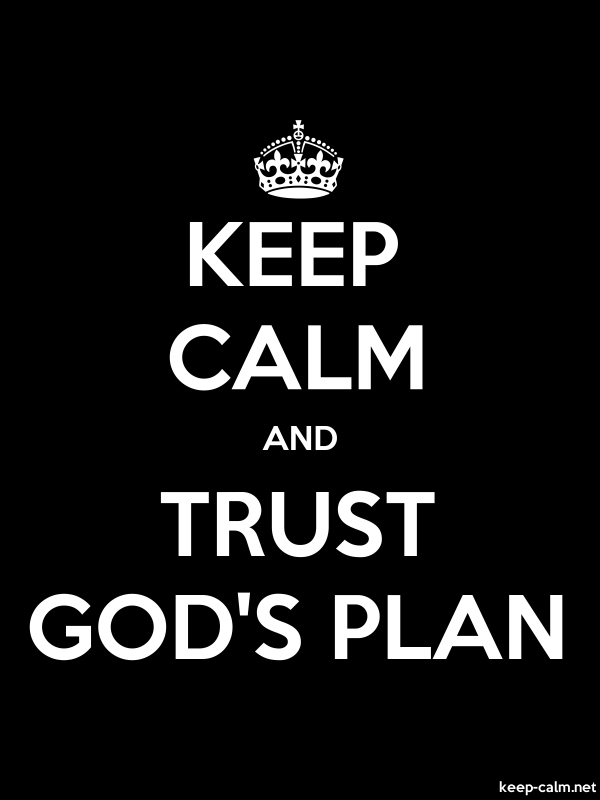 KEEP CALM AND TRUST GOD'S PLAN - white/black - Default (600x800)