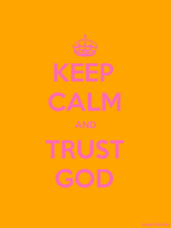 KEEP CALM AND TRUST GOD - pink/orange - Default (600x800)