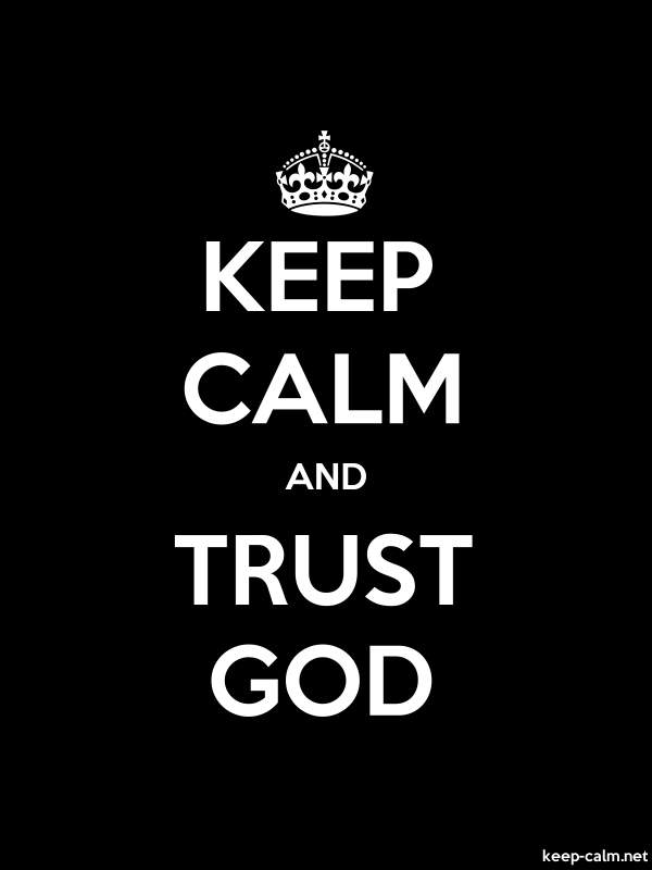KEEP CALM AND TRUST GOD - white/black - Default (600x800)
