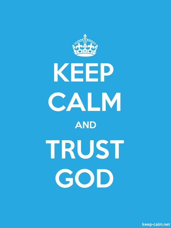 KEEP CALM AND TRUST GOD - white/blue - Default (600x800)
