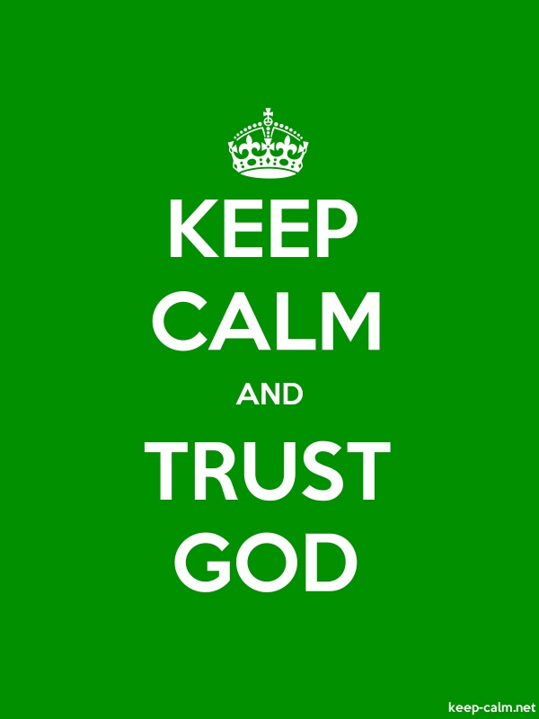 KEEP CALM AND TRUST GOD - white/green - Default (600x800)