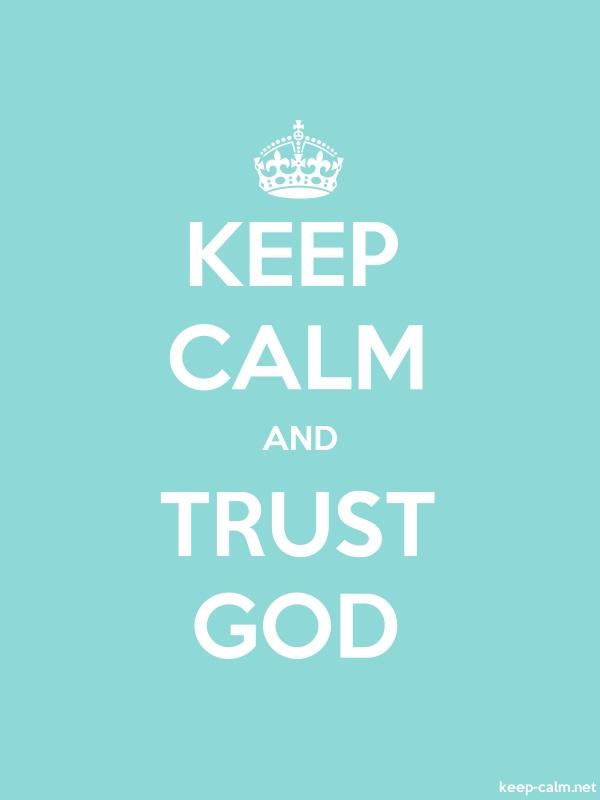 KEEP CALM AND TRUST GOD - white/lightblue - Default (600x800)