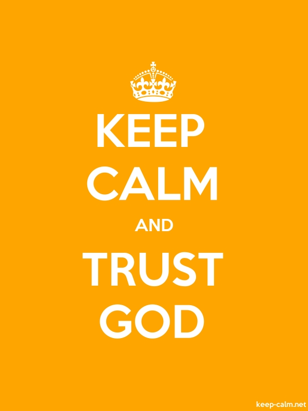 KEEP CALM AND TRUST GOD - white/orange - Default (600x800)