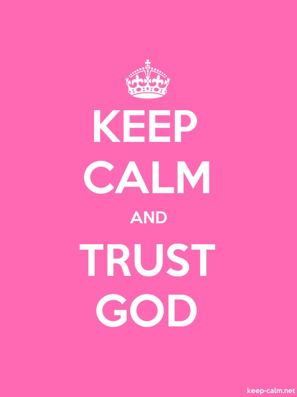 KEEP CALM AND TRUST GOD - white/pink - Default (600x800)