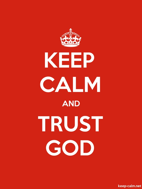 KEEP CALM AND TRUST GOD - white/red - Default (600x800)