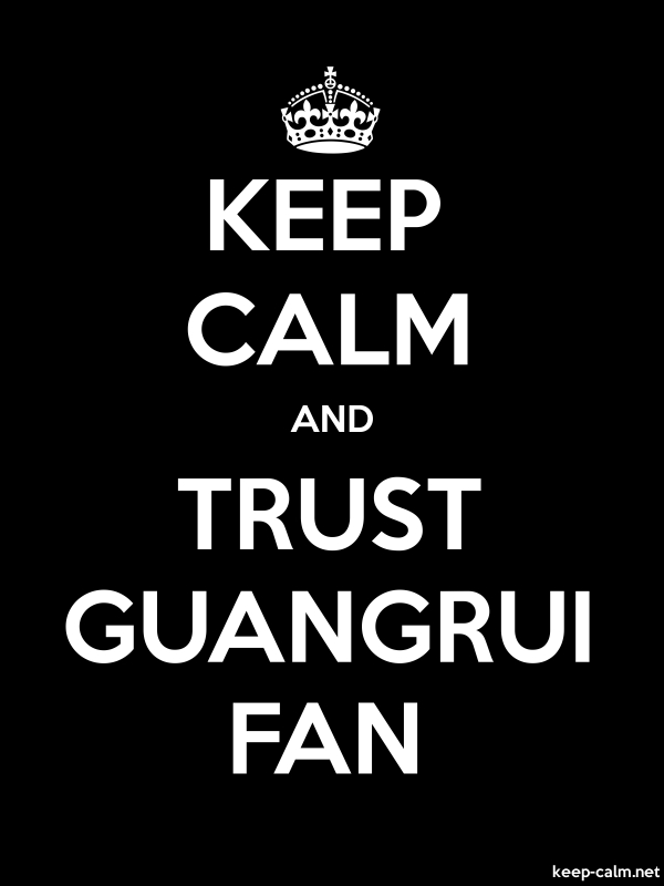 KEEP CALM AND TRUST GUANGRUI FAN - white/black - Default (600x800)