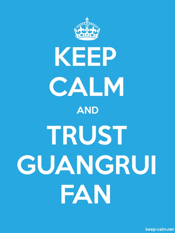 KEEP CALM AND TRUST GUANGRUI FAN - white/blue - Default (600x800)
