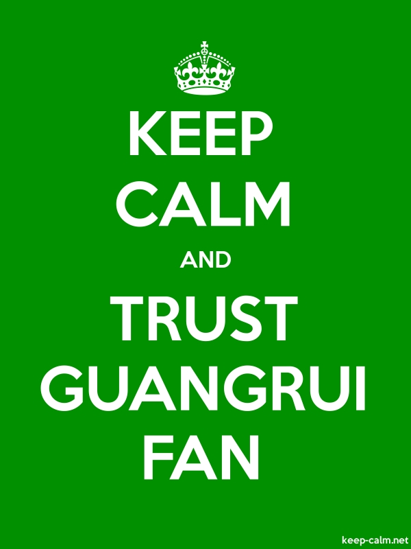 KEEP CALM AND TRUST GUANGRUI FAN - white/green - Default (600x800)