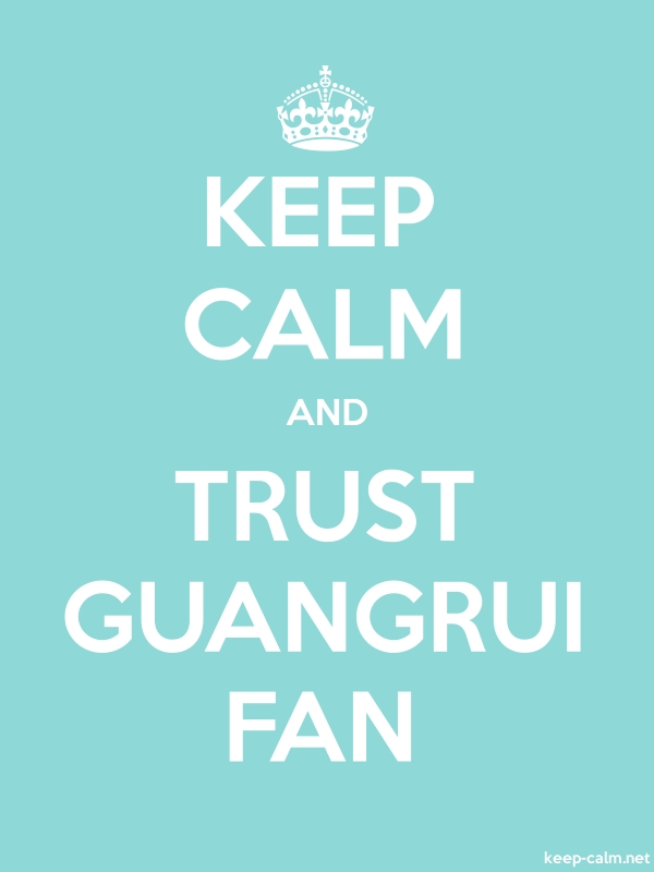 KEEP CALM AND TRUST GUANGRUI FAN - white/lightblue - Default (600x800)