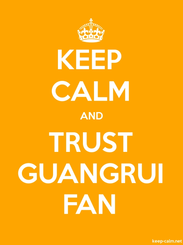 KEEP CALM AND TRUST GUANGRUI FAN - white/orange - Default (600x800)
