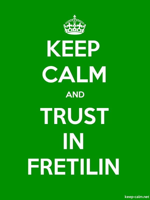 KEEP CALM AND TRUST IN FRETILIN - white/green - Default (600x800)