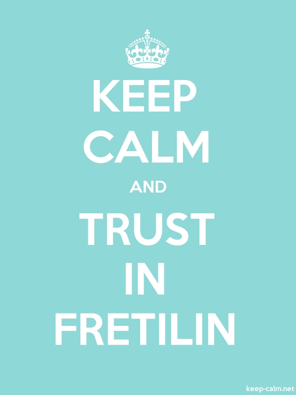 KEEP CALM AND TRUST IN FRETILIN - white/lightblue - Default (600x800)
