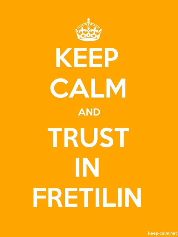 KEEP CALM AND TRUST IN FRETILIN - white/orange - Default (600x800)