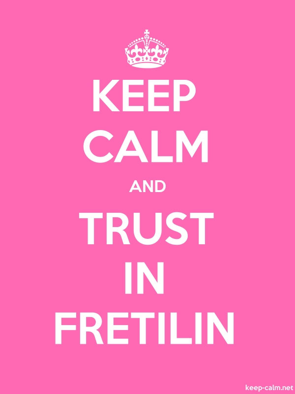 KEEP CALM AND TRUST IN FRETILIN - white/pink - Default (600x800)
