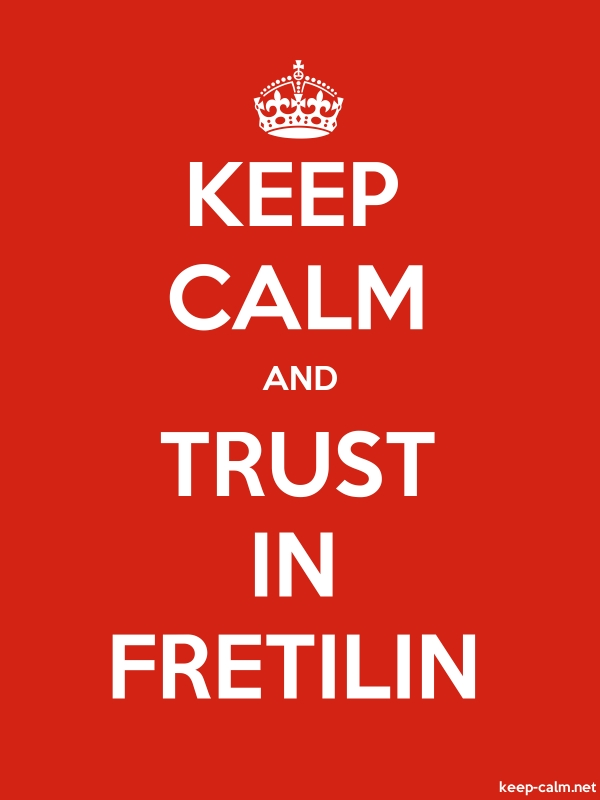 KEEP CALM AND TRUST IN FRETILIN - white/red - Default (600x800)