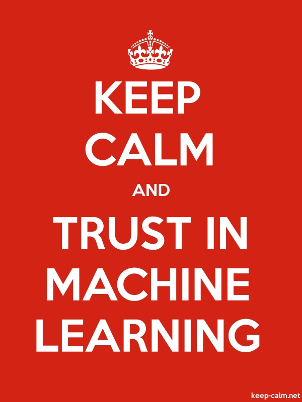 KEEP CALM AND TRUST IN MACHINE LEARNING - white/red - Default (600x800)
