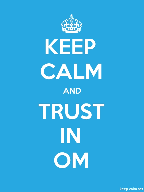 KEEP CALM AND TRUST IN OM - white/blue - Default (600x800)