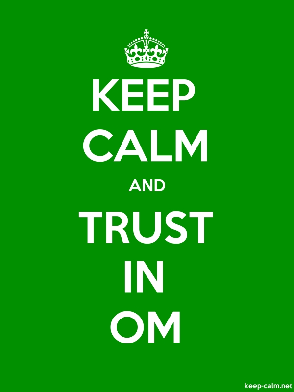 KEEP CALM AND TRUST IN OM - white/green - Default (600x800)