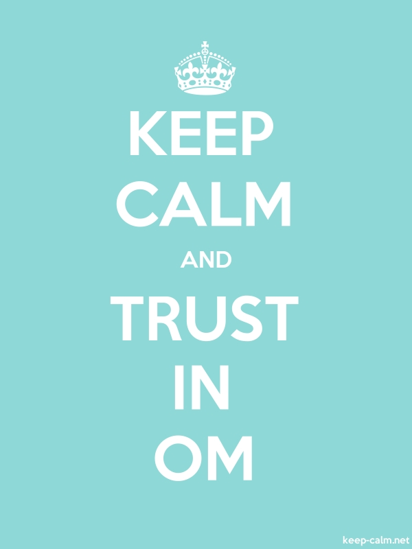 KEEP CALM AND TRUST IN OM - white/lightblue - Default (600x800)