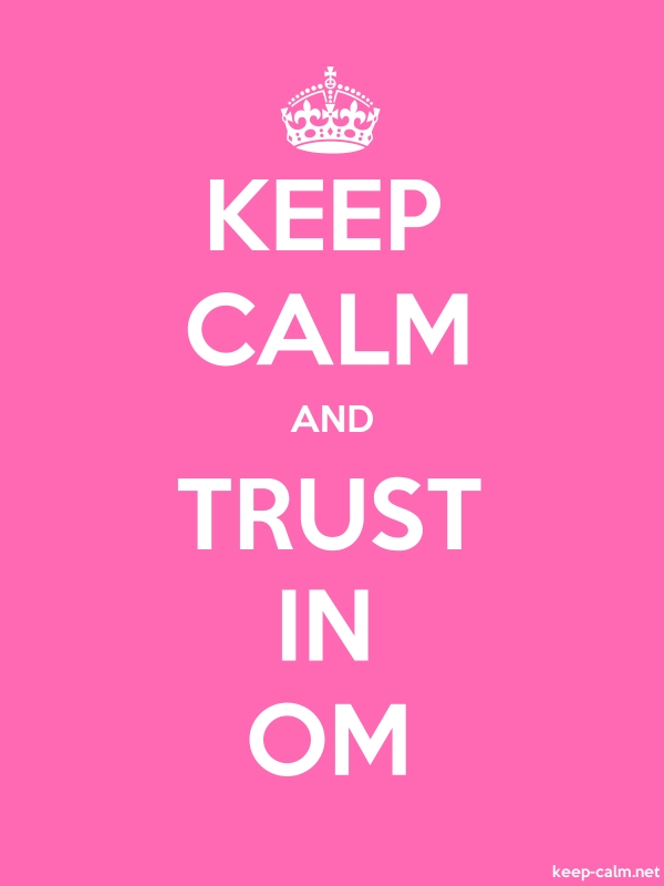 KEEP CALM AND TRUST IN OM - white/pink - Default (600x800)
