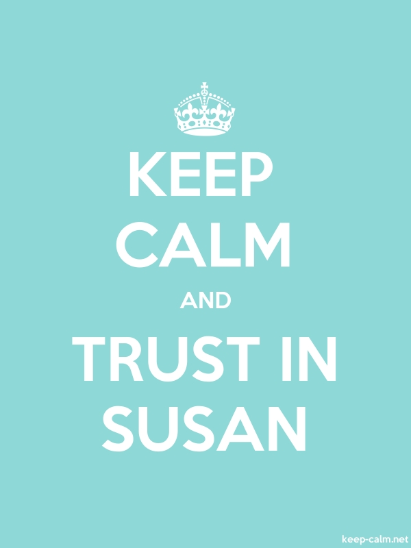 KEEP CALM AND TRUST IN SUSAN - white/lightblue - Default (600x800)
