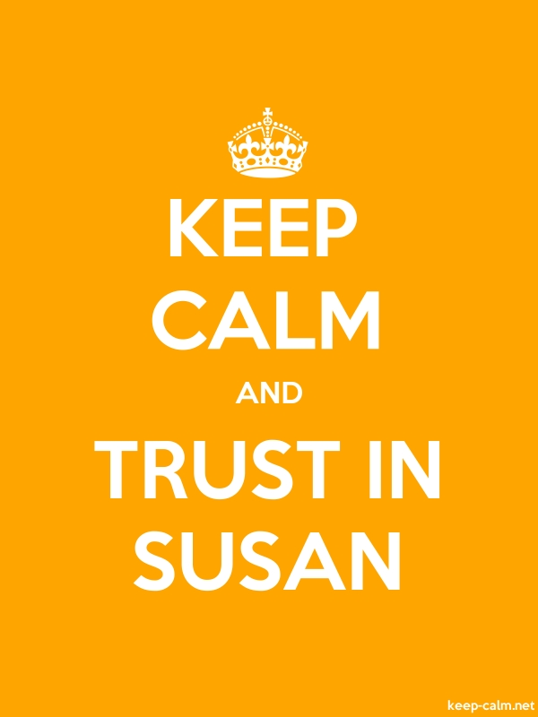 KEEP CALM AND TRUST IN SUSAN - white/orange - Default (600x800)