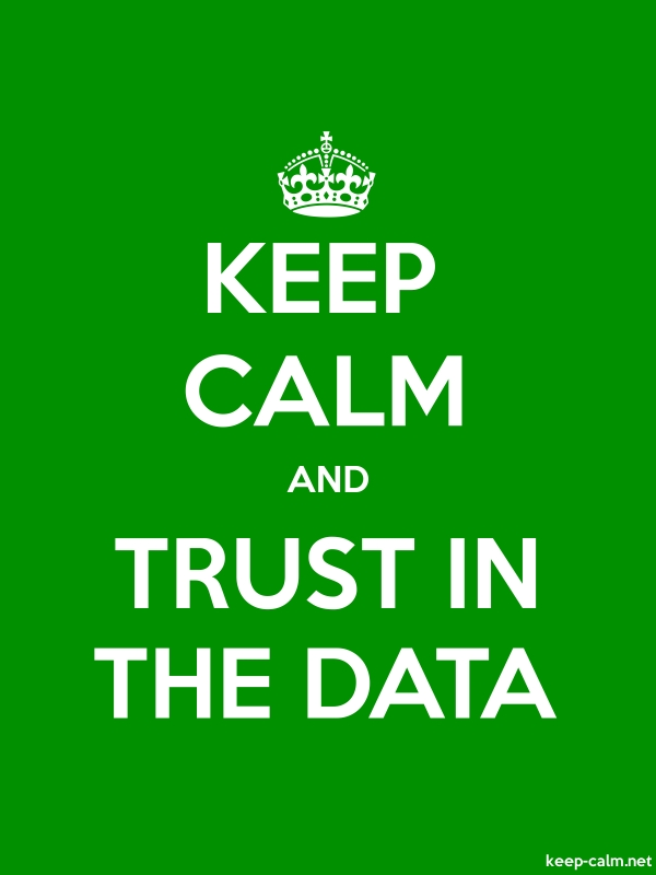 KEEP CALM AND TRUST IN THE DATA - white/green - Default (600x800)