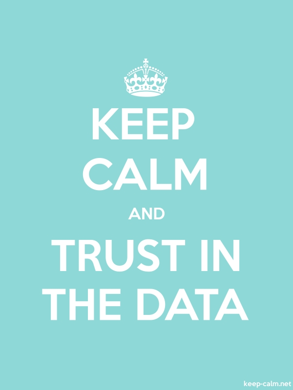 KEEP CALM AND TRUST IN THE DATA - white/lightblue - Default (600x800)