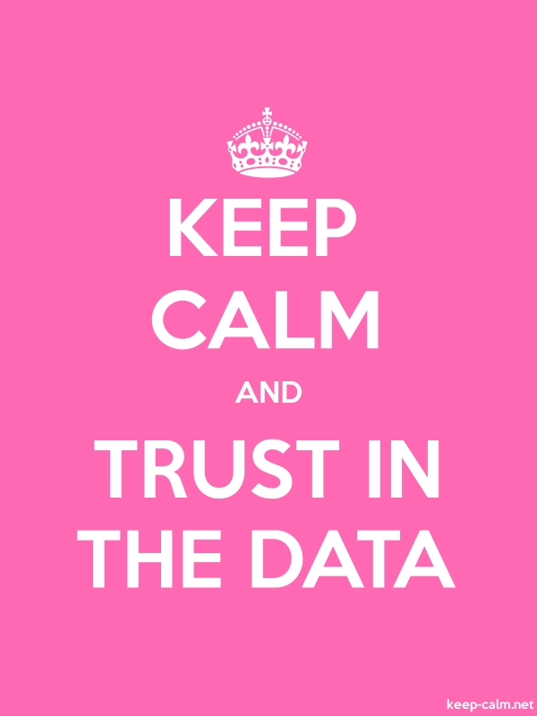 KEEP CALM AND TRUST IN THE DATA - white/pink - Default (600x800)
