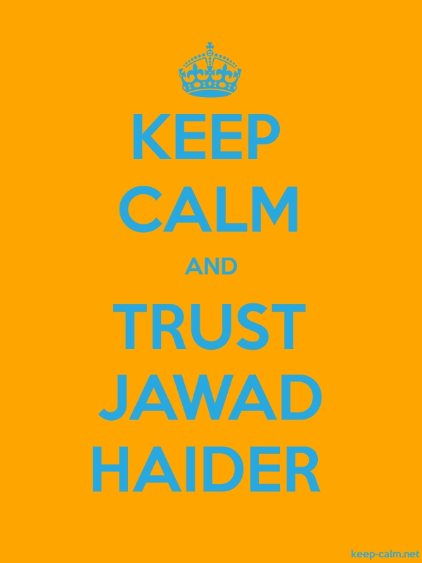 KEEP CALM AND TRUST JAWAD HAIDER - blue/orange - Default (600x800)