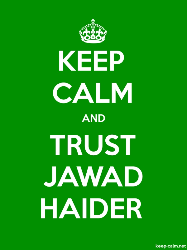 KEEP CALM AND TRUST JAWAD HAIDER - white/green - Default (600x800)