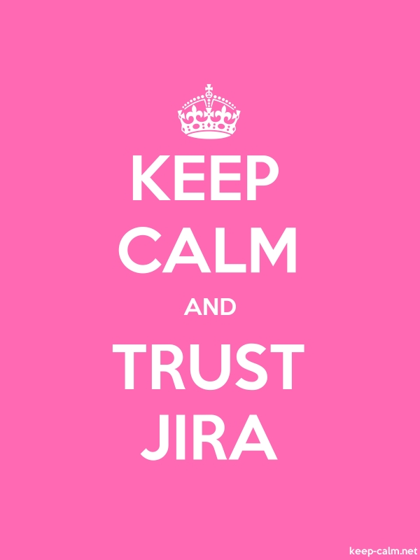 KEEP CALM AND TRUST JIRA - white/pink - Default (600x800)