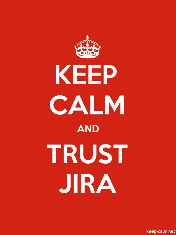 KEEP CALM AND TRUST JIRA - white/red - Default (600x800)