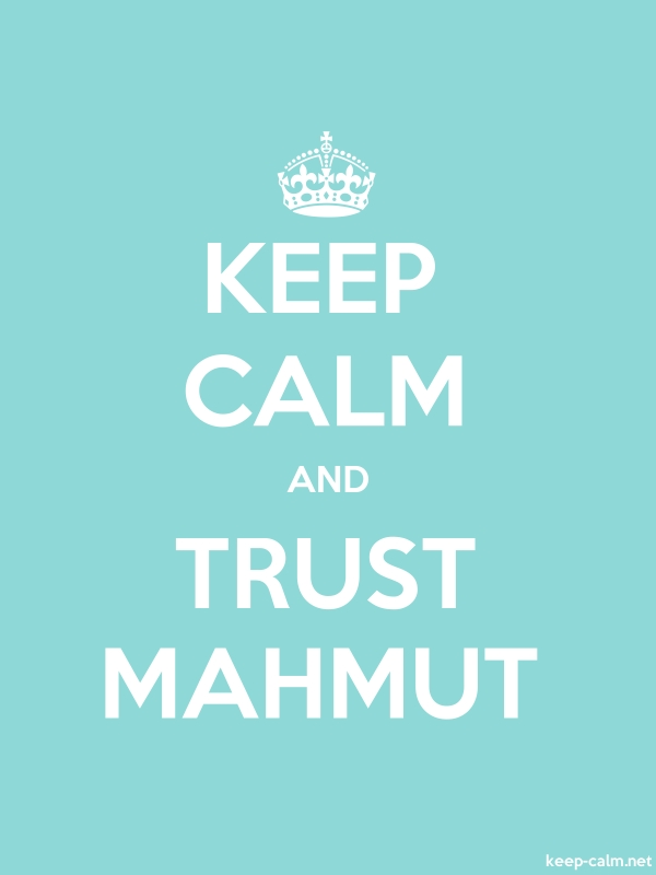 KEEP CALM AND TRUST MAHMUT - white/lightblue - Default (600x800)