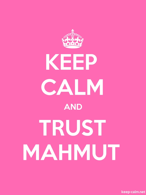 KEEP CALM AND TRUST MAHMUT - white/pink - Default (600x800)