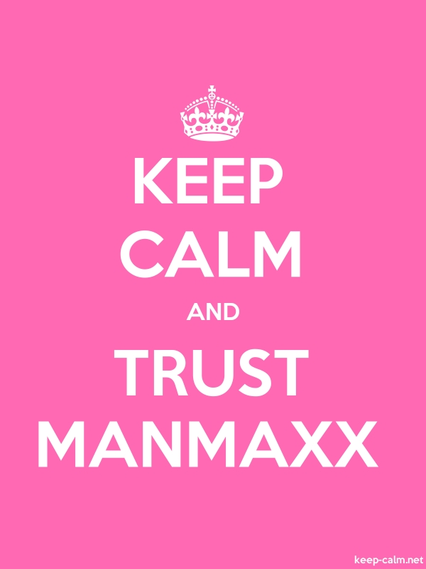KEEP CALM AND TRUST MANMAXX - white/pink - Default (600x800)
