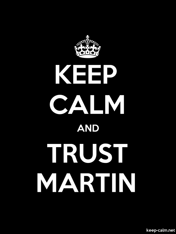KEEP CALM AND TRUST MARTIN - white/black - Default (600x800)
