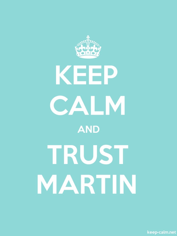 KEEP CALM AND TRUST MARTIN - white/lightblue - Default (600x800)