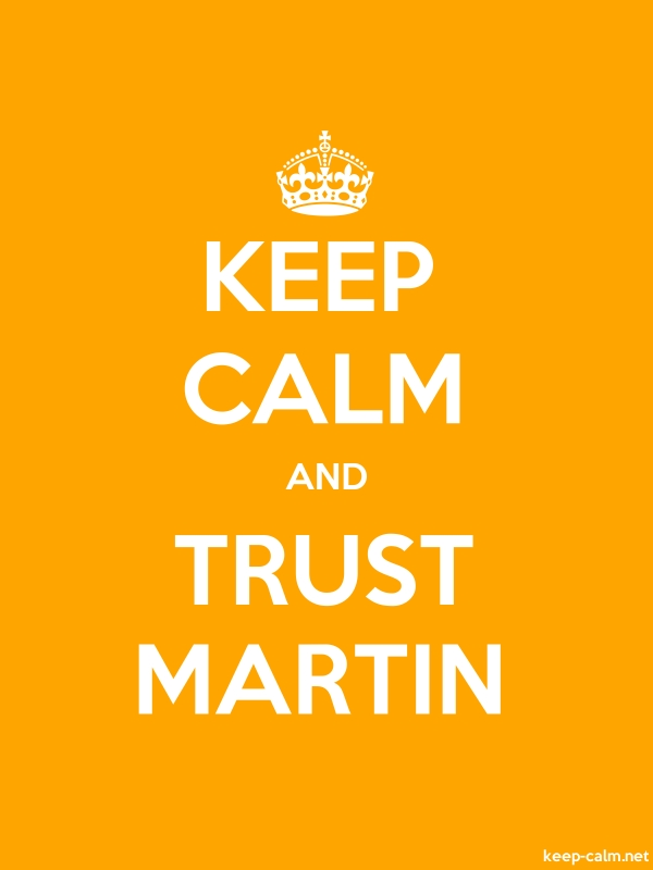 KEEP CALM AND TRUST MARTIN - white/orange - Default (600x800)