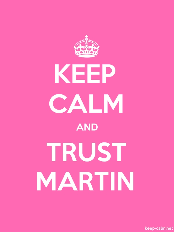 KEEP CALM AND TRUST MARTIN - white/pink - Default (600x800)