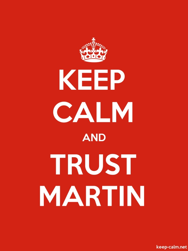 KEEP CALM AND TRUST MARTIN - white/red - Default (600x800)