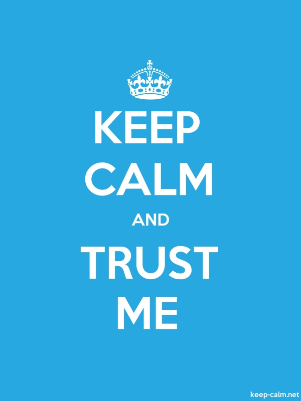 KEEP CALM AND TRUST ME - white/blue - Default (600x800)
