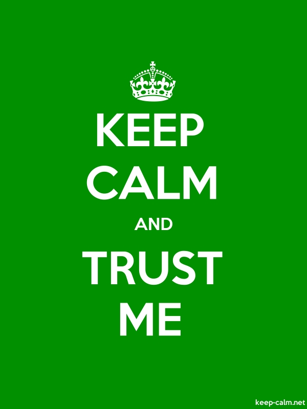 KEEP CALM AND TRUST ME - white/green - Default (600x800)