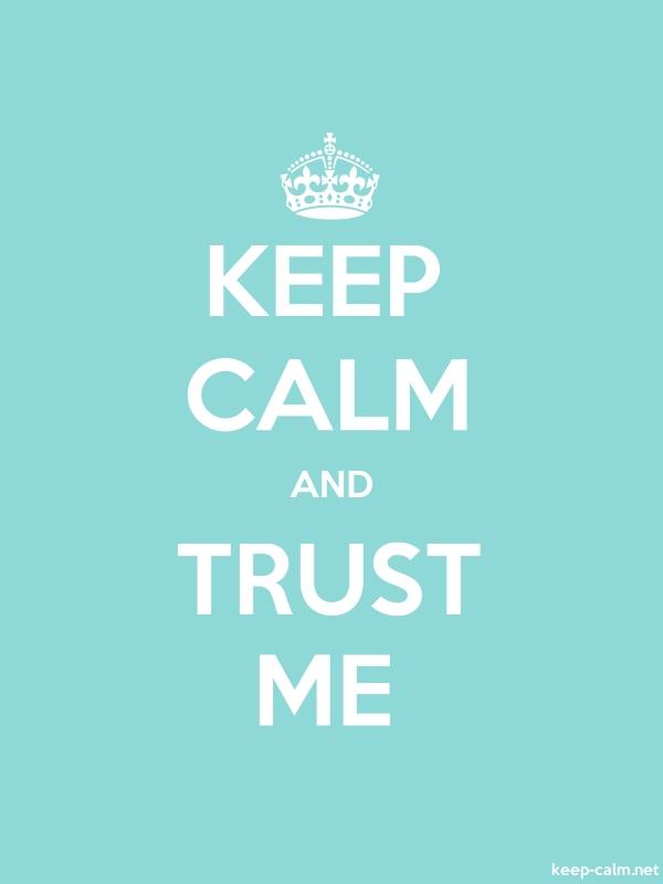 KEEP CALM AND TRUST ME - white/lightblue - Default (600x800)