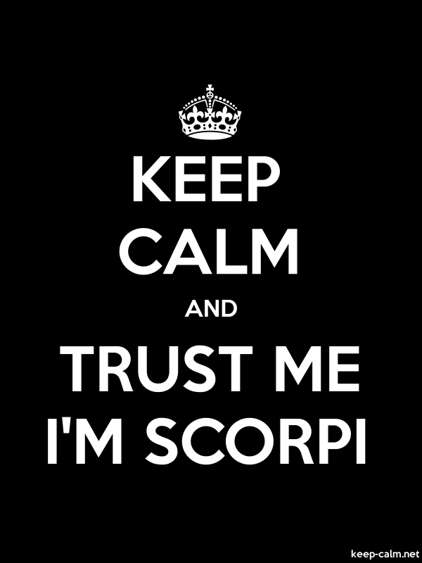 KEEP CALM AND TRUST ME I'M SCORPI - white/black - Default (600x800)