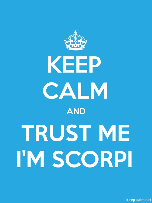 KEEP CALM AND TRUST ME I'M SCORPI - white/blue - Default (600x800)