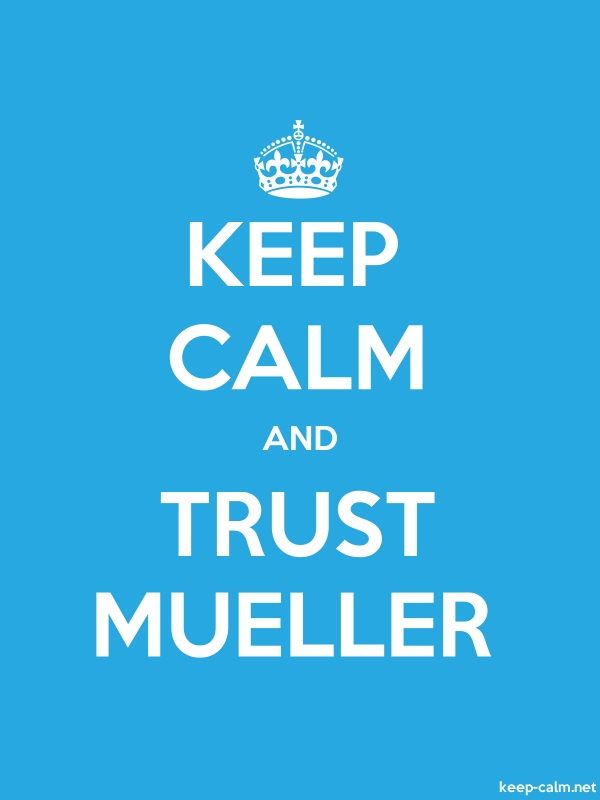 KEEP CALM AND TRUST MUELLER - white/blue - Default (600x800)