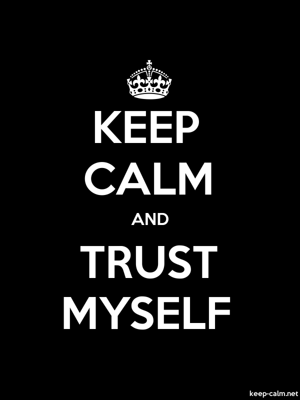 KEEP CALM AND TRUST MYSELF - white/black - Default (600x800)
